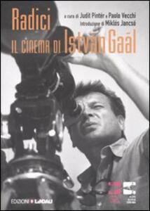 Radici. Il cinema di István Gaál