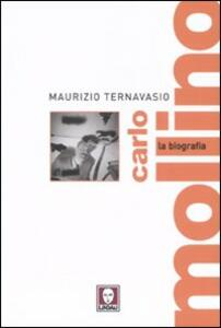 Carlo Mollino. La biografia - Maurizio Ternavasio - copertina