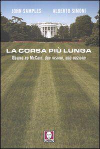 La corsa più lunga. Obama vs McCain: due visioni, una nazione