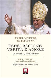 Libro Fede, ragione, verità e amore Benedetto XVI (Joseph Ratzinger)