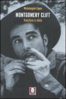 Montgomery Clift. Vincitore e vinto - Michelangelo Capua - copertina