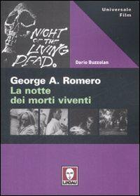George Romero. La notte dei morti viventi