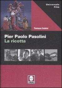 Pier Paolo Pasolini. La ricotta