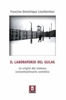 Vitalitart.it Il laboratorio del Gulag. Le origini del sistema concentrazionario sovietico Image