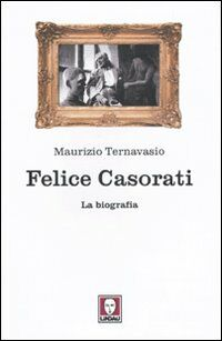 Felice Casorati. La biografia