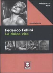 Federico Fellini. La dolce vita - Antonio Costa - copertina