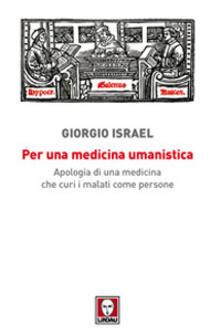 Parcoarenas.it Per una medicina umanistica. Apologia di una medicina che curi i malati come persone Image