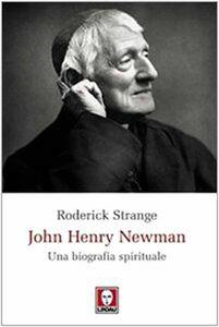 John Henry Newman. Una biografia spirituale