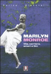Libro Marilyn Monroe. Vita, carriera, amori, film Enrico Giacovelli