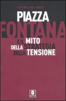 Piazza Fontana e il mito della strategia della tensione - Massimiliano Griner - copertina