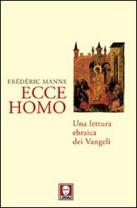 Ecce homo. Una lettura ebraica dei Vangeli