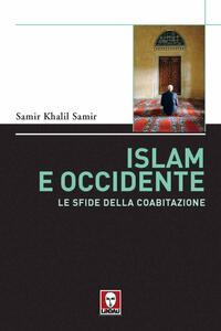 Islam e Occidente. Le sfide della coabitazione