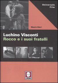 Luchino Visconti. Rocco e i suoi fratelli