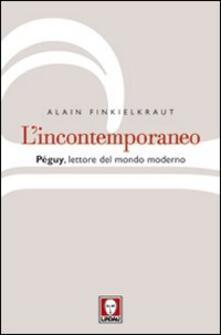 Parcoarenas.it L' incontemporaneo. Péguy, lettore del mondo moderno Image