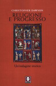 Libro Religione e progresso. Un'indagine storica Christopher Dawson