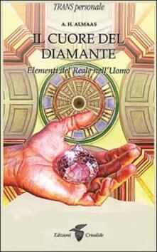 Il cuore del diamante. Elementi del reale nell'uomo - A. H. Almaas - copertina