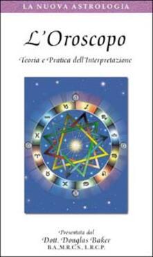 L oroscopo. Teoria e pratica dellinterpretazione. Con videocassetta.pdf
