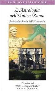 L' astrologia nell'antica Roma. Serie sulla storia dell'astrologia. Con videocassetta
