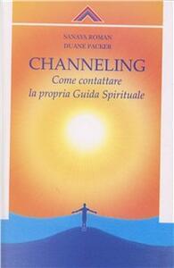 Channelling. Come contattre la propria guida spirituale