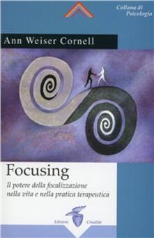 Focusing. Il potere della focalizzazione nella vita e nella pratica terapeutica.pdf