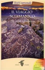 Il viaggio sciamanico. Una guida introduttiva. Con CD Audio