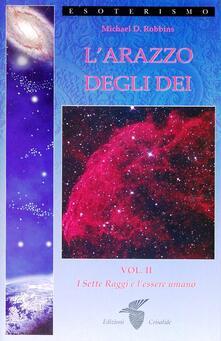 L arazzo degli dei. Vol. 2: I sette raggi e lessere umano..pdf