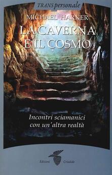 La caverna e il cosmo. Incontri sciamanici con unaltra realtà.pdf