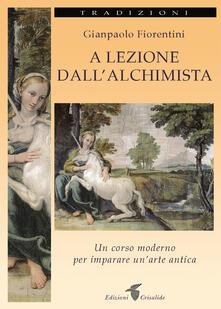 A lezione dallalchimista. Un corso moderno per imparare unarte antica.pdf