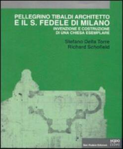 Pellegrino Tibaldi architetto e il San Fedele di Milano. Invenzione e costruzione di una chiesa esemplare