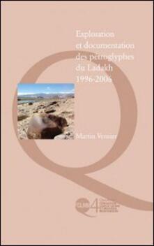 Exploration et documentation des pétroglyphes du Ladakh. 1996-2006 - Martin Vernier - copertina