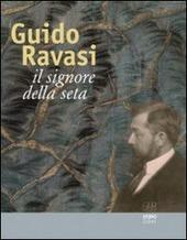 Guido Ravasi. Il signore della seta