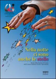 Nella notte ci sono anche le stelle. 62 anni di storia e di vita della sezione di Como dell'Unione italiana ciechi e ipovedenti