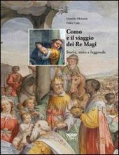 Como e il viaggio dei Re Magi. Storia, mito e leggenda. Con CD Audio