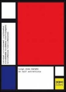 Luigi Aimo Cerati. Un naïf astrattista
