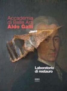 Accademia di Belle Arti «Aldo Galli». Laboratorio di restauro