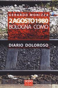 2 Agosto 1980. Bologna Como. Diario doloroso