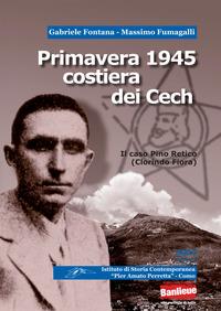 Primavera 1945 costiera dei Cech. Il caso Pino Retico (Clorindo Fiora) - Fontana Gabriele Fumagalli Massimo - wuz.it