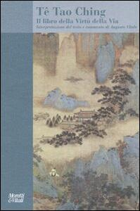 Libro Tê Tao Ching. Il libro della Virtù della Via Augusto Vitale