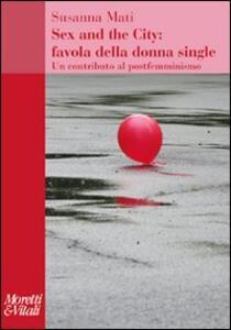 Sex and the city: favola della donna single. Un contributo al postfemminismo