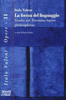 Premioquesti.it La forma del linguaggio. Studio sul «Tractatus logico-philosophicus» Image