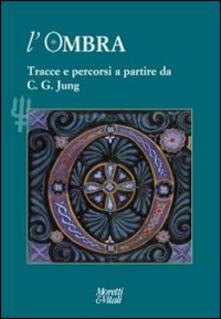 L ombra (2014). Vol. 4: Tracce e percorsi a partire da C. G. Jung..pdf