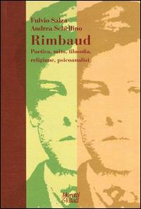 Rimbaud. Poetica, mito, fil...