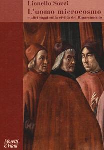L' uomo microcosmo e altri saggi sulla civiltà del Rinascimento
