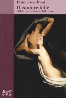 Vitalitart.it Il cantore folle. Hölderlin e le Poesie della torre Image