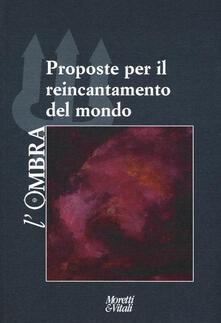 Capturtokyoedition.it L' ombra. Vol. 12: Proposte per il reincantamento del mondo. Image