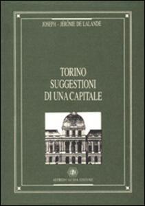 Torino. Suggestioni di una capitale