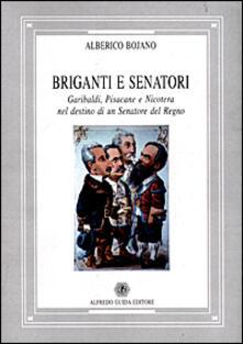 Briganti e senatori. Garibaldi, Pisacane e Nicotera nel destino di un senatore del Regno