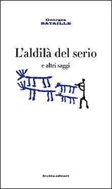 L' aldilà del serio e altri saggi - Georges Bataille - copertina