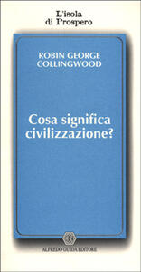 Cosa significa civilizzazione?