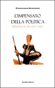 L' impensato della politica. Spinoza e il vincolo civile